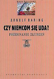 Czy-Niemcom-sie-uda-Pozegnanie-zludzen_Arnulf-Baring,images_product,6,83-7023-781-9